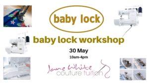 baby lock workshop 30 May